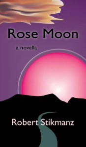 Rose Moon - Robert Stikmanz